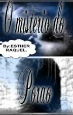 O Mistério Do Porão by EstherRaquell