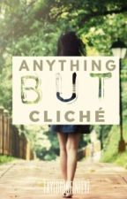 Anything But Cliche by softsx