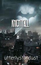 Knightfall   J. Todd ✔️ by utterlystardust