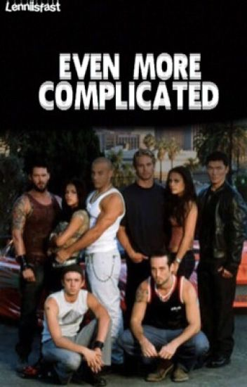 Even More Complicated (Fast and Furious fanfiction) - Lenni