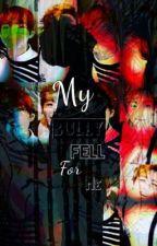 My Bully Fell For Me by MyUserNameIsThisLol