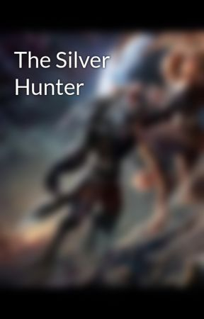 The Silver Hunter by flatfoot860