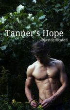 Tanner's Hope by justdedicated