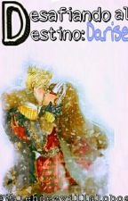 Desafiando Al Destino: Darise by valehdezvillalobos