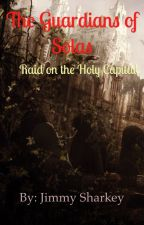 Guardians of Solas: Raid on the Holy Capital by JimmySharkey