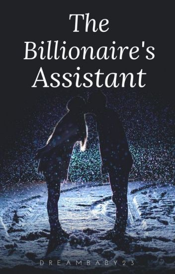 The Billionaire's Assistant (ON HOLD)