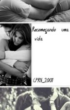 Recomeçando Uma Vida by WFS_2001