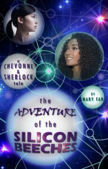 The Adventure of the Silicon Beeches (A Chevonne & Sherlock Tale)