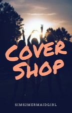 Cover Shop (CLOSED) by sims2mermaidgirl