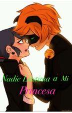Nadie Lastima a Mi Princesa /MariChat/ by FanMariChat