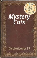 Mystery Cats by Ocelotlover17