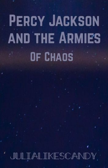 Percy Jackson and the Armies of Chaos ~ Complete