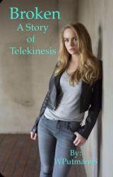 Caitlin's Way (A Story of Telekinesis)  by WPutman68