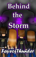 MCSM: Behind the Storm [Re-Writing] by RainingFaye