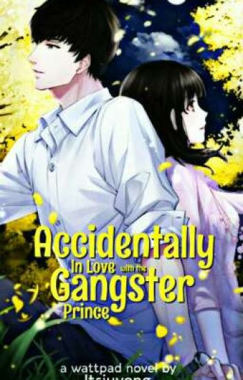 Accidentally INLOVE with the GANGSTER PRINCE (Book 1)