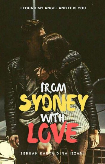 From Sydney With Love(UNDER EDITING)✔