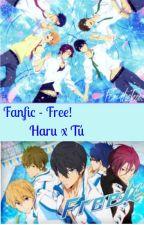 Free!-Fanfic- Haru y Tú. by AngiieAniie