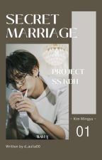 A Secret Marriage [Completed] by D_aulia00