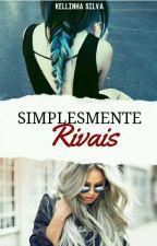 Simplesmente Rivais by KellinhaSilva