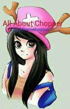 All About Chopper by Hiiamchopper