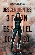 Descendientes 3 El Fin Es Solo El Comienzo (Beal) [TERMINADA] by BealForeverLizbeth