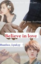 Fanfic(HUNSEO)_BELIEVE IN LOVE by LynLyy9