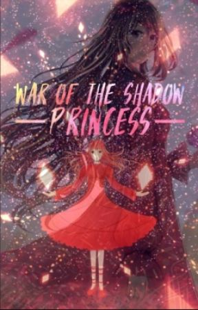 The War of the Shadow Princess (Book 2) (Discontinued) by Yialitsa-Chan