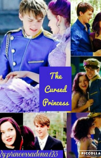 The curse Princess (Descendants fanfic) #Wattys2016 - Alivea