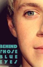 Behind Those Blue Eyes (Being Edited) by Proprocrastinatorr