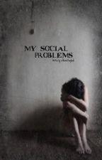 My Social Problems by urthebooktomybook