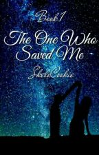 The One Who Saved Me | #Wattys2016 by SkeloCookie