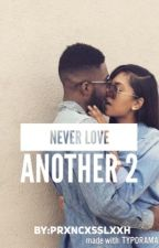 Never Love Another 2 by UrbanLeah