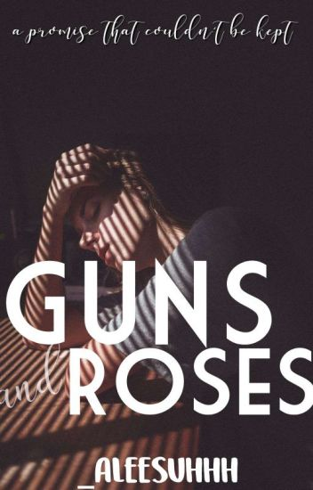 Guns And Roses|Book One✅|