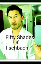 Fifty Shades Of Fischbach by The-Demon-Queen