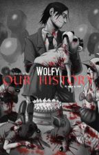 Wolfy-Our History by Immortal-Trap
