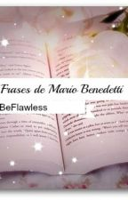 Frases de Mario Benedetti. by BeFlawless03