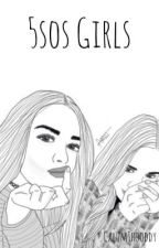 5sos Girls by calumThooddy
