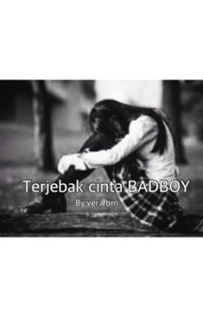 Terjebak cinta BADBOY [real-story] by verafbrn
