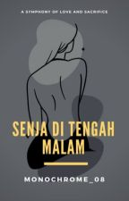 Senja Di Tengah Malam (COMPLETED) by monochrome_08