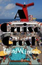A Cruise Crush by ClosedWindow
