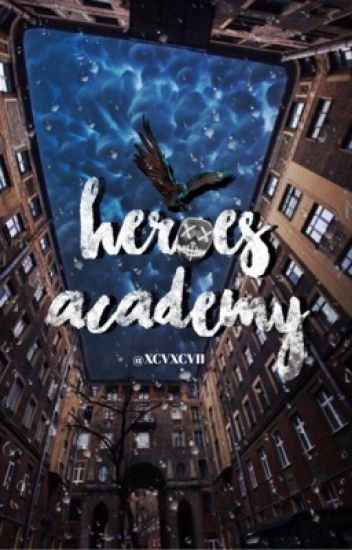 - ̗̀ heroes academy  ̖́-