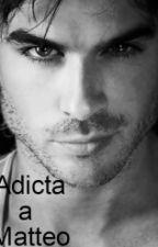 Adicta a Matteo by yamillex18