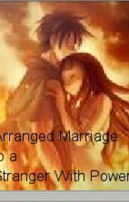 Arranged Marriage to a Stranger With Powers