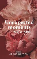 Unexpected Moments With You by flowyaya