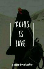 Rohis Is Love by gitahihu