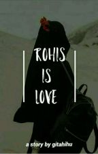Rohis Is Love by gitahihu