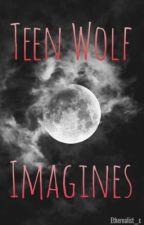 Teen Wolf Imagines by HypnoticHale
