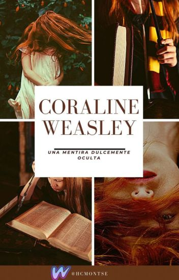 CORALINE WEASLEY[HARRY POTTER & TU]
