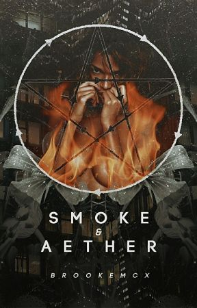 Smoke & Aether by brookemcx
