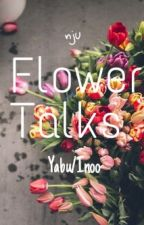 Flower Talks by AsakaShinju